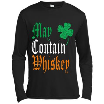 St Patricks Day Funny Irish May Contain Whiskey Gift Long Sleeve Moisture Absorbing Shirt