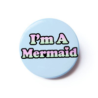 I'm A Mermaid Pinback Button - Kawaii Pastel Soft Grunge