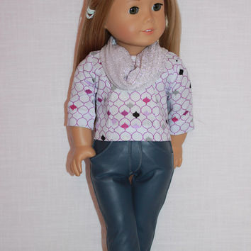 18 inch doll clothes, long sleeve doll shirt, sparkling infinity scarf, grey faux leather skinny pants, upbeat petites