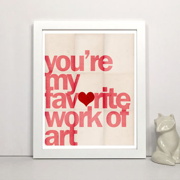 You're My Favorite Work of Art - Nursery Print, Digital Art Print, Typography Print, Modern Children's Wall Art 5x7, 8x10, 11x14