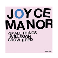 "Joyce Manor - Of All Things I Will Soon Grow Tired 12"" Vinyl EP"