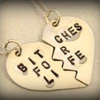 Bitches for Life Necklaces - Hand Stamped BFF Split Heart Necklaces - Best Friends Forever - Best Bitches Jewelry - Necklace Set