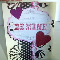 Be Mine Handmade Valentine. Ready to Ship.
