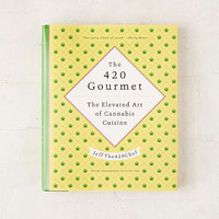 The 420 Gourmet: The Elevated Art Of Cannabis Cuisine By JeffThe420Chef | Urban Outfitters