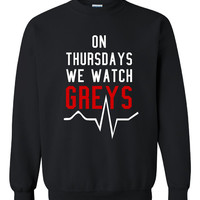 On Thursdays We Watch GREYS Crewneck Sweatshirt Fun Greys fans Sweatshirt Gift ideas Unisex Crewnecks ALL Colors Available
