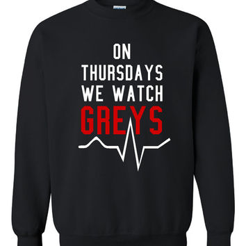 On Thursdays We watch Greys Great Crewneck Sweatshirt fun Design Unisex Greys sweatshirt