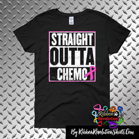 Breast Cancer Straight Outta Chemo Shirts (Black, Light Pink, Sports Grey and White)