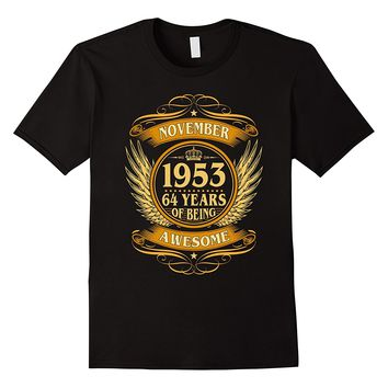 November 1953 64 Years Of Being Awesome Shirt