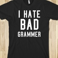 i hate bad grammer