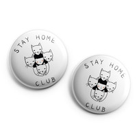 Stay Home Club pinback buttons