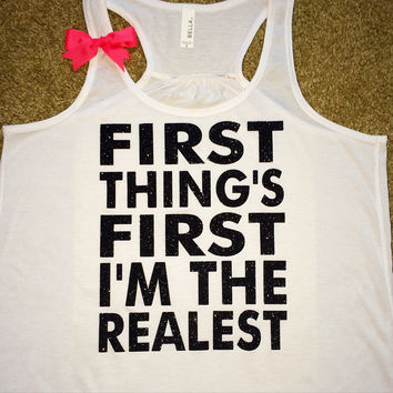 First Things First I'm The Realest - I'm So Fancy Tank - Racerback tank - Funny Tank  - Womens Fitness Tank - Workout clothing