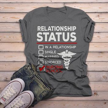 Men's Funny Nursing Student T-Shirt Relationship Status School Shirt Nurses Tee