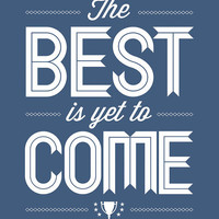 Optimistic Quote, The Best Is Yet To Come, Blue, White, Hope, Faith, Encouragement, Encouragement, Home Decor, Dream, Fresh, Wedding
