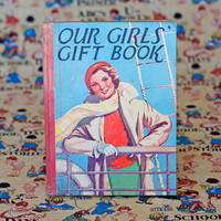 Our Girls' Gift Book Vintage Story Book Girls Annual Classic Childrens Picture Book Schoolgirls tales Reading