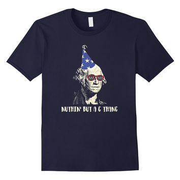 Nuthin' But a G Thang George Washington Birthday T-Shirt