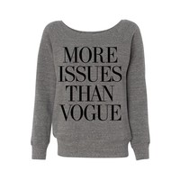 More Issues Than Vogue Wideneck Sweatshirt