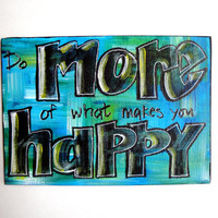 Do More of what makes you Happy Painting, Original Mixed Media Art, Inspirational Typography Wall Decor