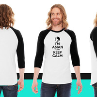 I'm Asian I Can't Keep Calm American Apparel Unisex 3/4 Sleeve T-Shirt