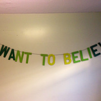 The X-Files I Want to Believe Handmade Banner