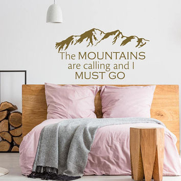 The Mountains Are Calling And I Must Go Wall Decal - Inspirational Wall Decal Quote, John Muir Quote Sign Wanderlust Mountain Decor K74