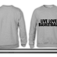 Live Love Basketball crewneck sweatshirt