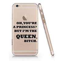 "Supertrampshop - ""You're a Princess but Im a Queen, Bitch"" - Cover Iphone 6 6s PLUS Plastic Phone Case"