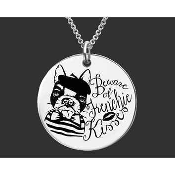 Beware of Frenchie Kisses | French Bulldog Necklace