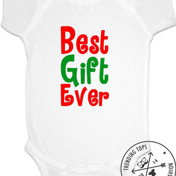 Best Gift Ever Christmas Baby - Funny Baby Shirts, Baby Bodysuit, Onesuit, diaper shirt