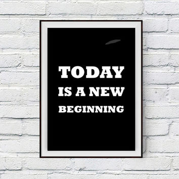 Motivational Quote, Motivational Poster, Today is a new beginning, Fitness and Workout Motivation Quote Printable Typographic Wall Decor