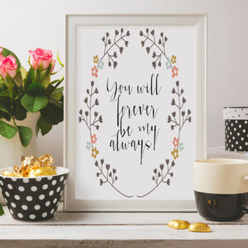 "Love poster Gift idea ""You will forever be my always"" For couples Love quote Instant downoad Wall art Home poster Romantic quote Printable"