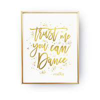 Trust Me You Can Dance Sign, Wedding Signs, Wedding Decoration, Real Gold Foil Print, Wedding Print, Wedding Wall Decor, Gold Foil Sign
