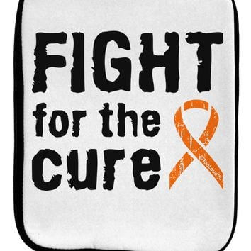 Fight for the Cure - Orange Ribbon Leukemia 9 x 11.5 Tablet  Sleeve by TooLoud