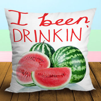I Been Drinking Watermelon Beyonce - Pillow Case, Square and Rectangle One Side/Two Side.