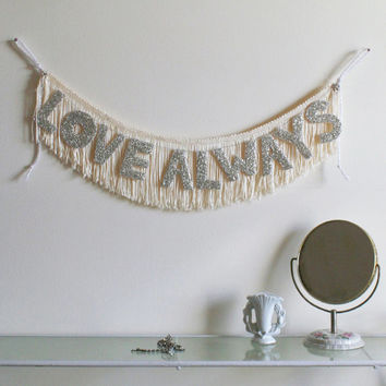 LOVE ALWAYS - Glittering Fringe Banner - Original design by Fun Cult, Caitlin Holcomb, party decor, garland, holiday sign