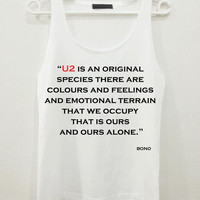 Bono U2 is an original Quote Text Women Sleeveless Tank Top Shirt Tshirt