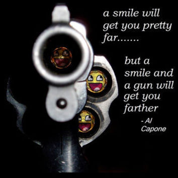 AL CAPONE QUOTE POSTER smiles GANGSTER guns will get you far FUNNY 24X36