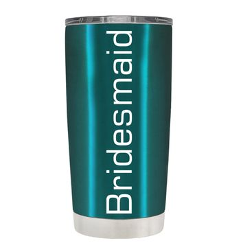 Bridesmaid on Teal 20 oz Tumbler Cup