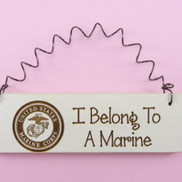 MINI SIGN- I Belong To A Marine - Cute Home Decor Handpainted Laser Engraved Marines Military Spouse Wife Girlfriend