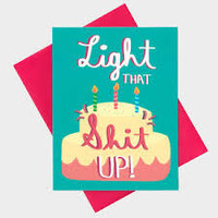 Light That Shit Up Birthday Card