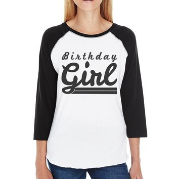 Birthday Girl Womens Black And White Baseball Shirt