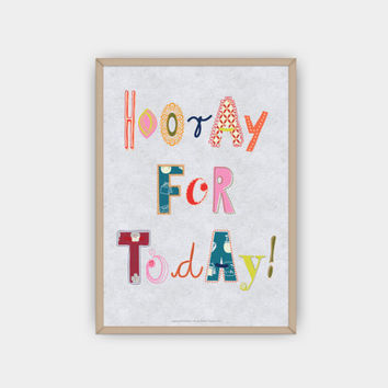 "Printable Quote ""Hooray For Today"",Inspirational Wall Art,Typography Poster,Motivational Print,Handmade,DIY,Instant Download"