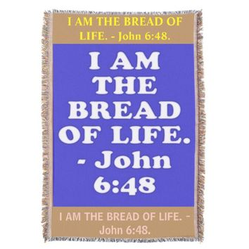 Bible verse from John 6:48. Throw Blanket