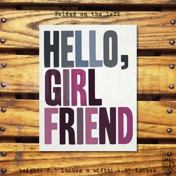 HELLO, GIRL FRIEND - Funny Greeting Card - Anniversary Card - Just Because Card - Card for Girlfriend - Custom Card