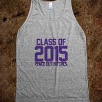 Class of 2015 purple peace out bitches - Awesome fun #$!!*&