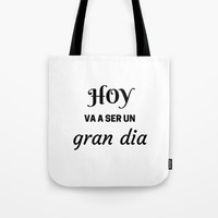 HOY VA A SER UN GRAN DIA - SPANISH Tote Bag by Love from Sophie