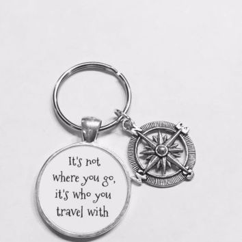 Compass It's Not Where You Go It's Who You Travel With Friend Sister Keychain