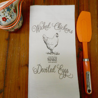 Wicked Chickens Make Deviled Eggs Tea Towel Funny Chicken Kitchen Towel