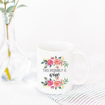 "PROMENADE FIELD ""THIS PROBABLY IS WINE"" MUG"