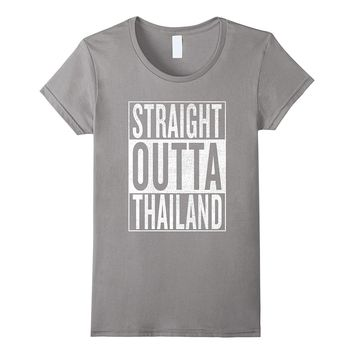 Straight Outta Thailand Great Travel & Gift Idea T-Shirt