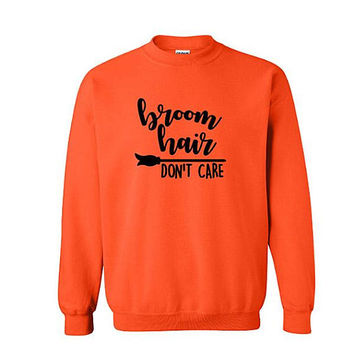 Broom Hair Don't Care Halloween Sweatshirt, Funny Halloween shirt, Witch shirt